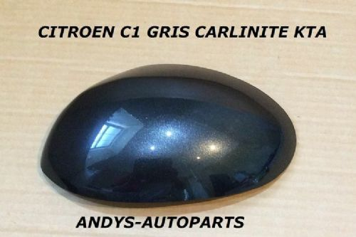 CITROEN C1 05 - 13 WING MIRROR COVER L/H OR R/H IN GRIS CARLINITE  CODE KTA